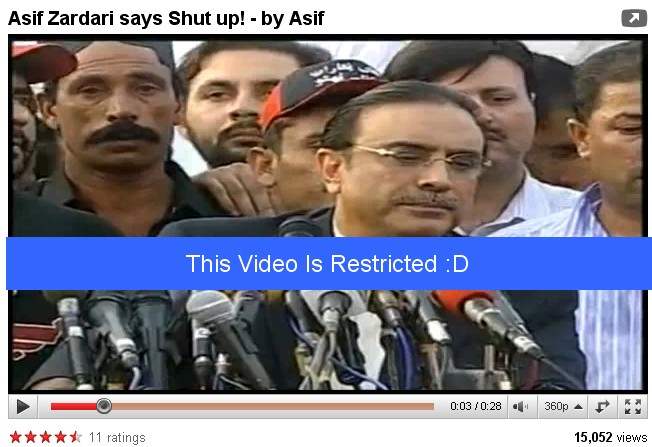 "PTA Restricts President Zardari's Famous ""Shut Up"" Youtube Video"